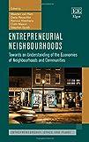 img - for Entrepreneurial Neighbourhoods: Towards an Understanding of the Economies of Neighbourhoods and Communities (Entrepreneurship, Space and Place series) book / textbook / text book