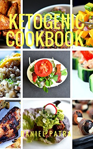 Ketogenic Cookbook: more than 100 recipes by Daniel Patra