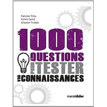 1000 questions pour tester vos connaissances