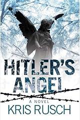 Hitler's Angel: A Novel Kindle Edition