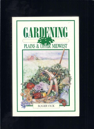 Gardening: Plains and Upper Midwest