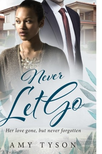 Never Let Go: A Billionaire Widow BWWM Love Story