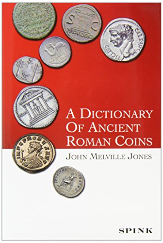 A Dictionary of Ancient Roman Coins