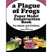 A Plague of Frogs: Paper Model Construction Book for Passover