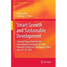 Smart Growth and Sustainable Development: Selected Papers from the 9th International Association for China Planning Conference, Chongqing, China, June 19 - 21, 2015