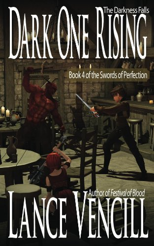 Dark One Rising: Book 4 of the Swords of Perfection
