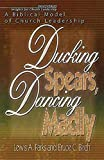 Ducking Spears, Dancing Madly: A Biblical Model