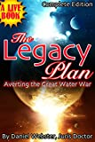 img - for The Legacy Plan: Averting the Great Water War (The Legacy Plan, Averting the Great Water War) book / textbook / text book