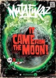 Mutafukaz T0 It Came from the moon