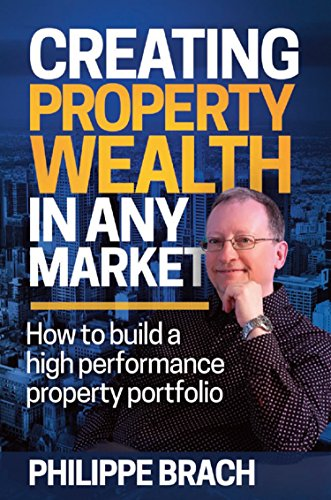 creating-property-wealth-in-any-market-how-to-build-a-high-performance-property-portfolio