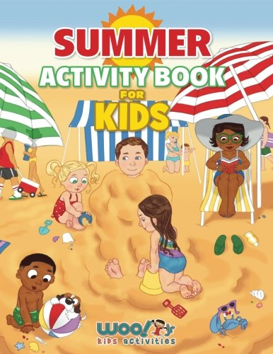 - Summer Activity Book for Kids: Reproducible Games, Worksheets And Coloring Book (Woo! Jr. Kids Activities Books)