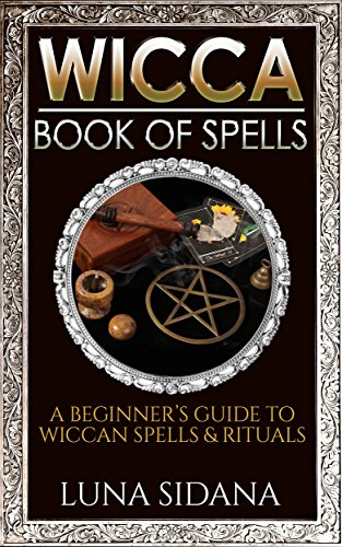 D0wnl0ad Pdf Free Wicca Book Of Spells A Beginner S Guide To Wiccan