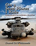 On a Steel Horse I Ride: a History of the MH-53 Pave Low Helicopters in War and Peace, Air University Air University Press, 1495211061