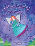 For Every Dog an Angel, Christine Davis, 0965922529