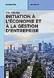 Initiation À L'économie Et À La Gestion D'entreprise (De Gruyter Textbook) (French Edition)