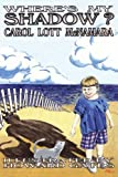 Where's My Shadow, Carol Lott McNamara, 1420808133