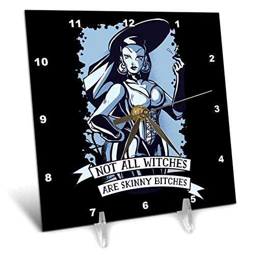 3dRose Sven Herkenrath Fantasy - Not All Witches are Skinny Bitches Funny Quotes - 6x6 Desk Clock (dc_316071_1) -