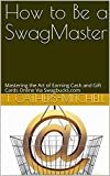 What is a SwagMaster? A SwagMaster is a person who has mastered the art of earning cash and gift cards online via Swagbucks.com. I have been on Swagbucks for just over one year now and have already earned over $500 in gift cards and cash payments via...