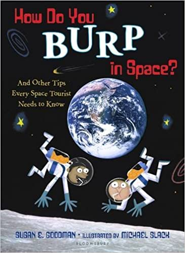 And Other Tips Every Space Tourist Needs to Know How Do You Burp in Space?