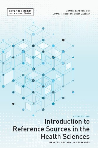 Introduction to Reference Sources in the Health Sciences, Sixth Edition (Medical Library Association Guides)