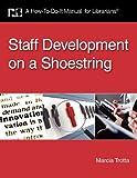 Staff Development on a Shoestring, Marcia Trotta, 1555707300