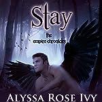 Stay | Alyssa Rose Ivy