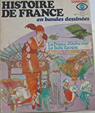 Histoire de France en BD, tome 21 : La France d'Outre-Mer & La belle époque par André Berelowitch