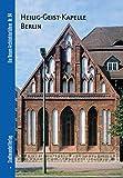 Heilig-Geist-Kapelle : Berlin, Schatzke, Andreas and Muller, Stefan, 3937123768