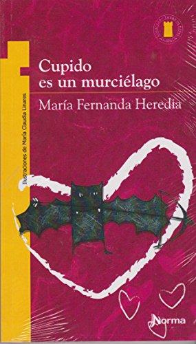 Cupido es un Murcielago/ Cupid is a Bat (Spanish Edition)