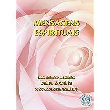 Mensagens Espirituais: Conforto pelo consolo e liberdade pelo conhecimento