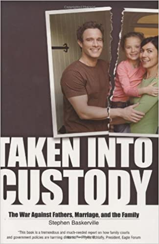 taken into custody the war against fathers marriage and the
