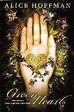 Green Heart, Alice Hoffman, 0606239545