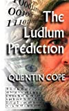 The Ludlum Prediction, Quentin Cope, 1492345784
