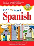 Play and Learn Spanish (Book + Audio CD): Over 50 Fun songs, games and everdyday activities to get started in Spanish