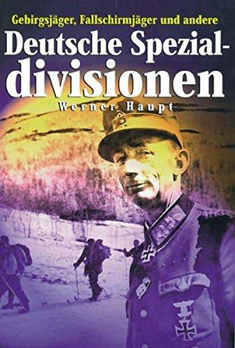 Deutsche Spezial-Divisionen: Gebirgsjäger, Fallschirmjäger und andere