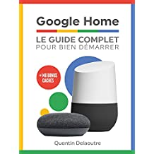Google Home: Le Guide Complet Pour Bien Démarrer (French Edition)