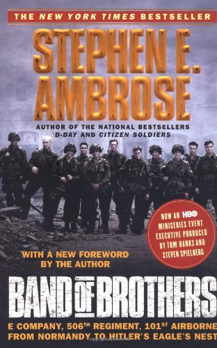 Band of Brothers: E Company, 506th Regiment, 101st Airborne from Normandy to Hitler's Eagle's Nest (2001) (Book) written by Stephen E. Ambrose