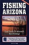 Fishing Arizona: Your Guide to Arizona s Best Fishing
