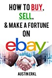 how to buy on ebay - How to Buy, Sell and Make a Fortune on eBay - Make Money Online From Home on eBay