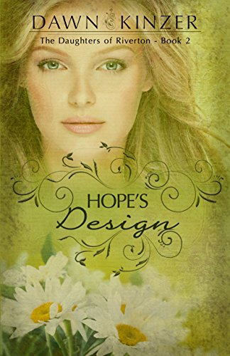 Hope's Design (The Daughters of Riverton Book 2) by [Kinzer, Dawn]