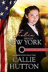 Julia: Bride of New York (American Mail-Order Bride Series Book 11)
