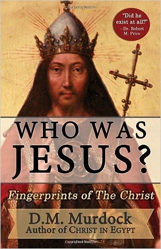 Who Was Jesus? Fingerprints of the Christ: D.M. Murdock, Acharya S ...