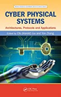 Cyber Physical Systems: Architectures, Protocols and Applications Front Cover