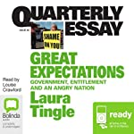 Quarterly Essay 46: Great Expectations: Government, Entitlement and an Angry Nation | Laura Tingle