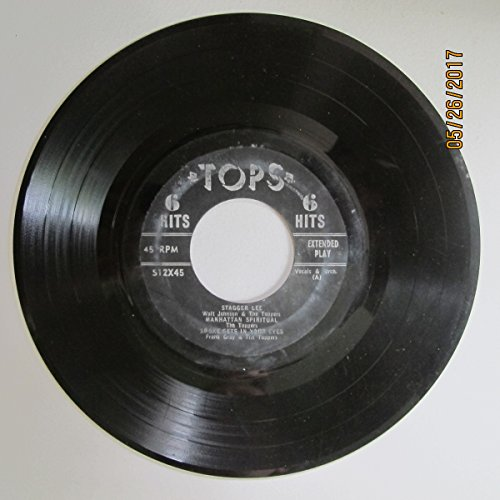 Tops 6 Hits Various Artists And The Toppers: Stagger Lee, Manhattan Spiritual, Smoke Gets In Your Eyes, / Lonesome Town, Tom Dooley, A Lover's Question (7