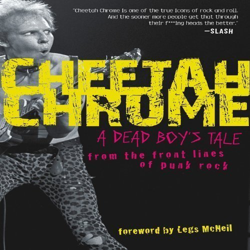 Download Cheetah Chrome: A Dead Boy's Tale: From the Front Lines of Punk Rock by Cheetah Chrome (2010) Hardcover pdf epub
