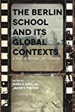 img - for The Berlin School and Its Global Contexts: A Transnational Art-Cinema (Contemporary Approaches to Film and Media Series) book / textbook / text book