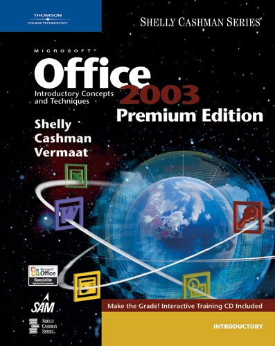 Microsoft Office 2003: Introductory Concepts and Techniques, Premium Edition (Shelly Cashman)