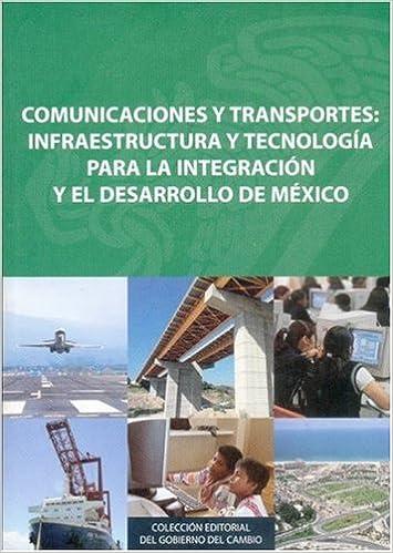 Comunicaciones y Transportes: Infraestructura y Tecnologia