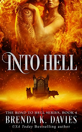 Into Hell The Road To Hell Series Book 4 Kindle Edition By